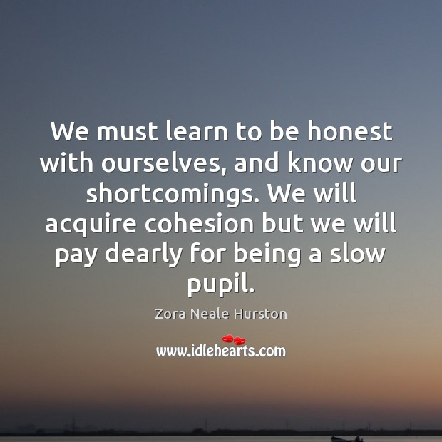 Image, We must learn to be honest with ourselves, and know our shortcomings.