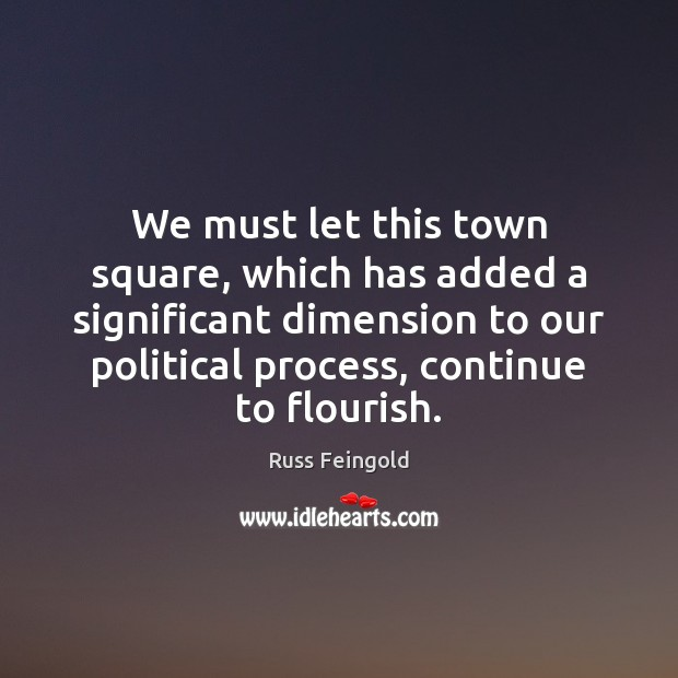We must let this town square, which has added a significant dimension Image