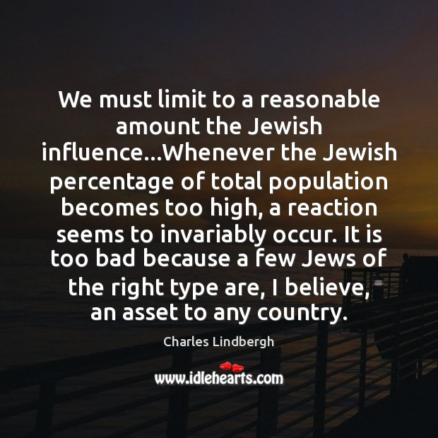 Image, We must limit to a reasonable amount the Jewish influence…Whenever the
