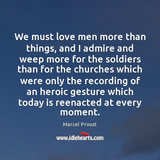 We must love men more than things, and I admire and weep Image