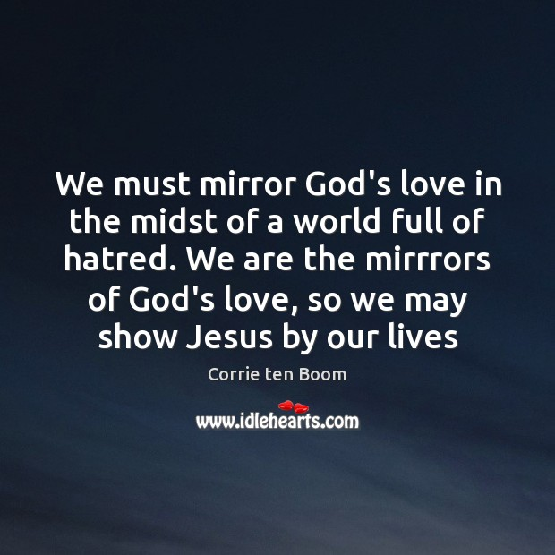 Image, We must mirror God's love in the midst of a world full