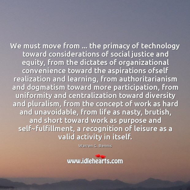 We must move from … the primacy of technology toward considerations of social Image