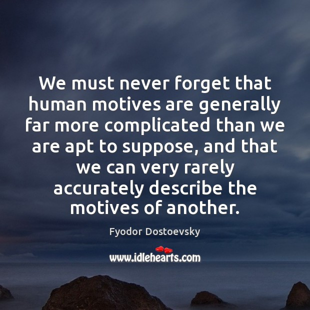 Image, We must never forget that human motives are generally far more complicated