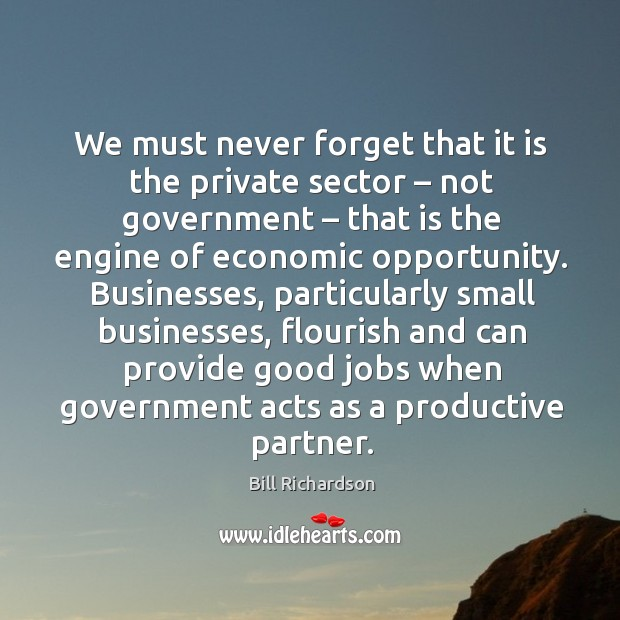We must never forget that it is the private sector – not government Image
