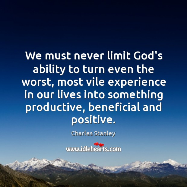 We must never limit God's ability to turn even the worst, most Image
