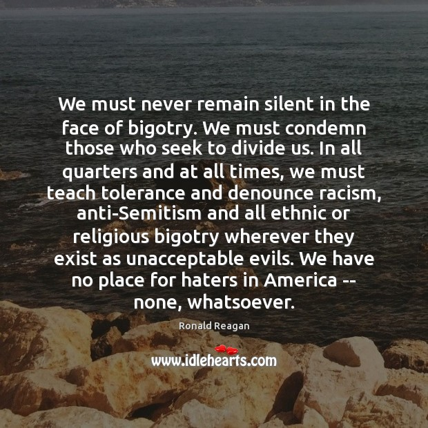 Image, We must never remain silent in the face of bigotry. We must