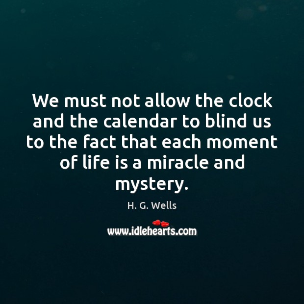 We must not allow the clock and the calendar to blind us Image