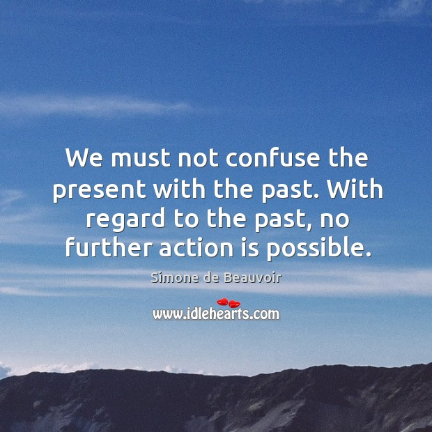 We must not confuse the present with the past. With regard to Image