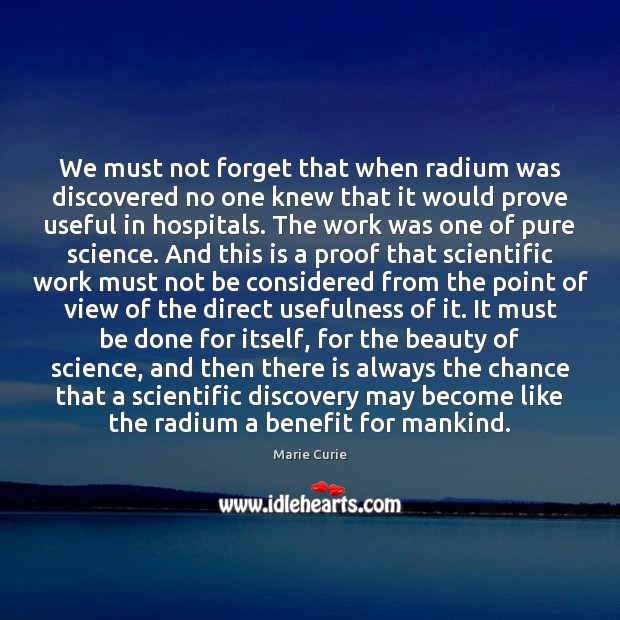 Image, We must not forget that when radium was discovered no one knew