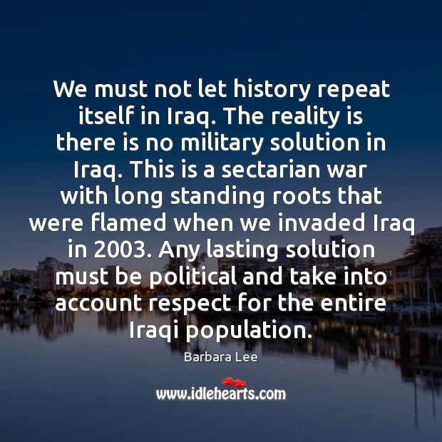 Image, We must not let history repeat itself in Iraq. The reality is