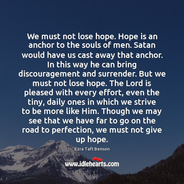 Image, We must not lose hope. Hope is an anchor to the souls