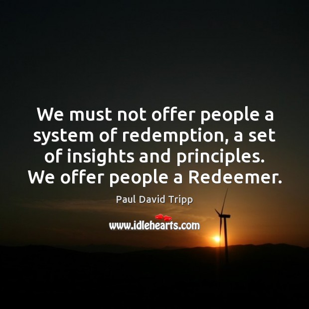 We must not offer people a system of redemption, a set of Image
