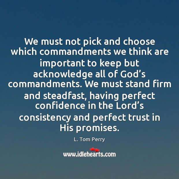 We must not pick and choose which commandments we think are important Image