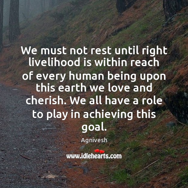 Image, We must not rest until right livelihood is within reach of every
