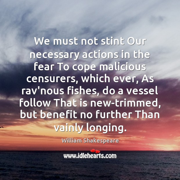 We must not stint Our necessary actions in the fear To cope Image