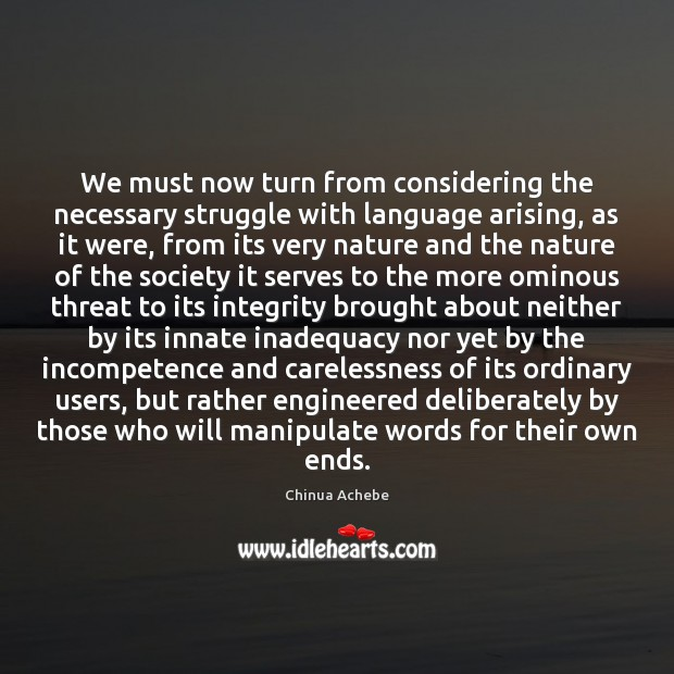 We must now turn from considering the necessary struggle with language arising, Image