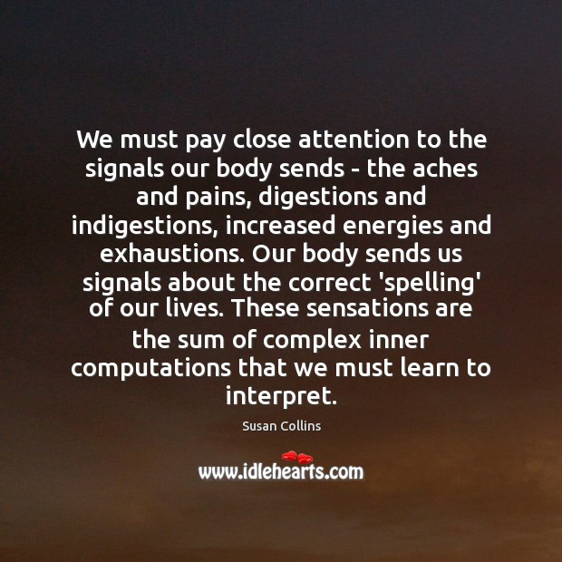 Image, We must pay close attention to the signals our body sends –