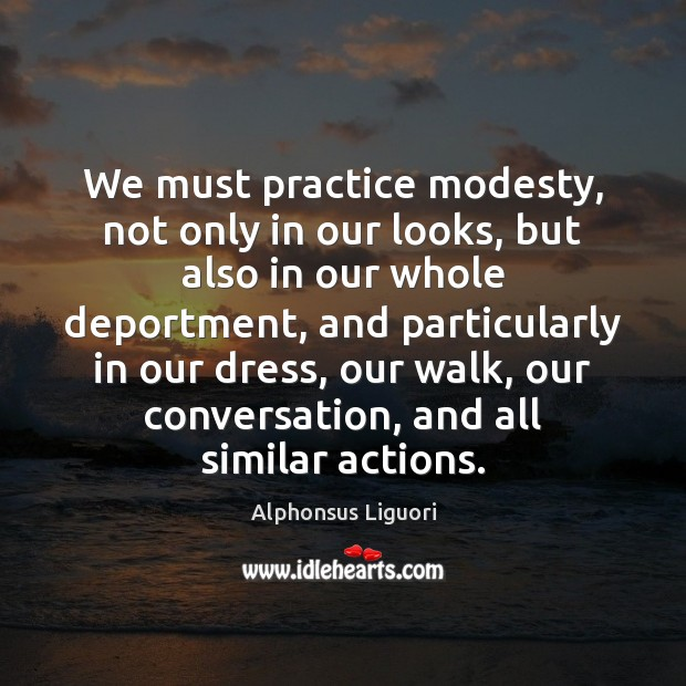 Image, We must practice modesty, not only in our looks, but also in