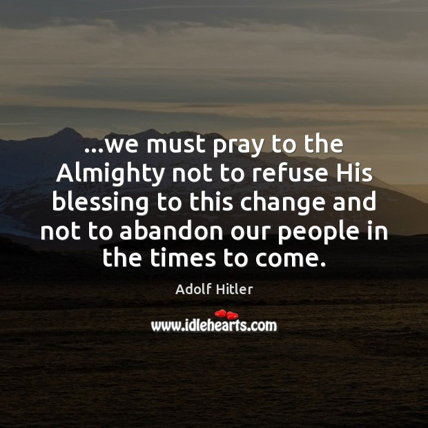 Image, …we must pray to the Almighty not to refuse His blessing to