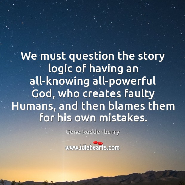 We must question the story logic of having an all-knowing all-powerful God Image
