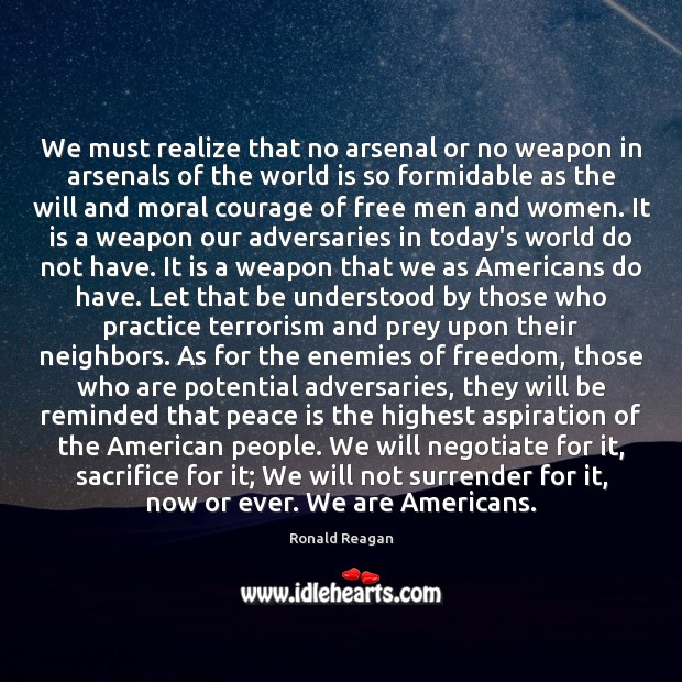 Image, We must realize that no arsenal or no weapon in arsenals of