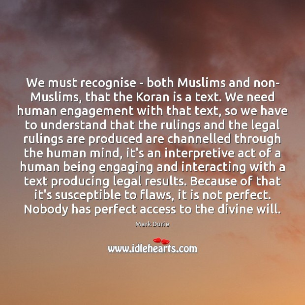 We must recognise – both Muslims and non- Muslims, that the Koran Engagement Quotes Image