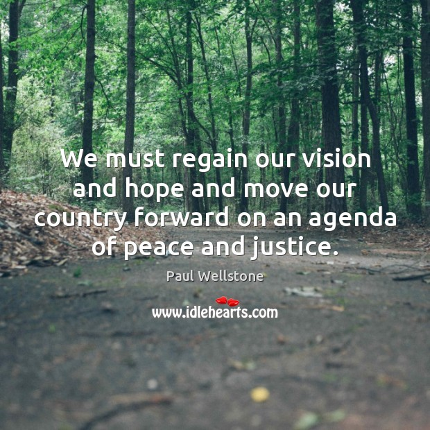 We must regain our vision and hope and move our country forward Image