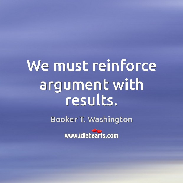 Image, We must reinforce argument with results.