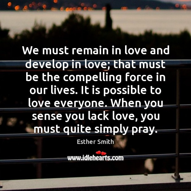 Image, We must remain in love and develop in love; that must be