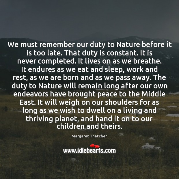 Image, We must remember our duty to Nature before it is too late.