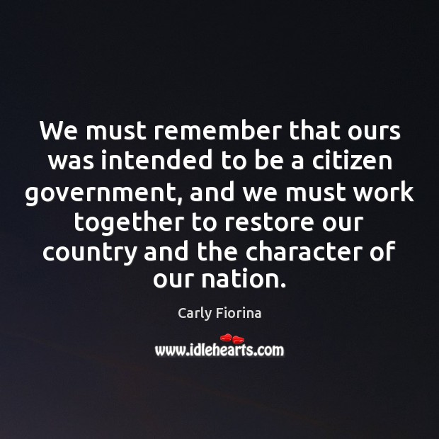 We must remember that ours was intended to be a citizen government, Image