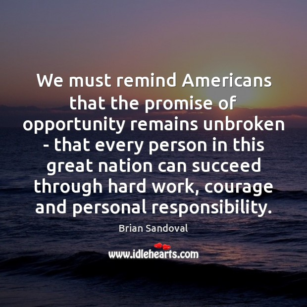 Image, We must remind Americans that the promise of opportunity remains unbroken –