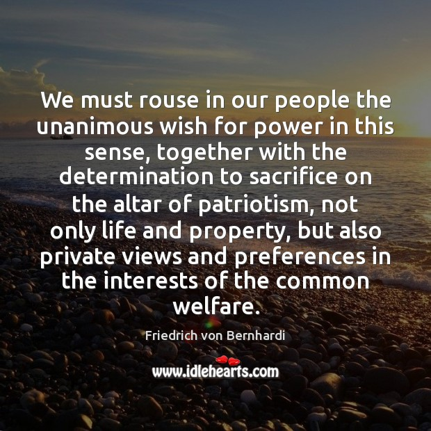 We must rouse in our people the unanimous wish for power in Determination Quotes Image