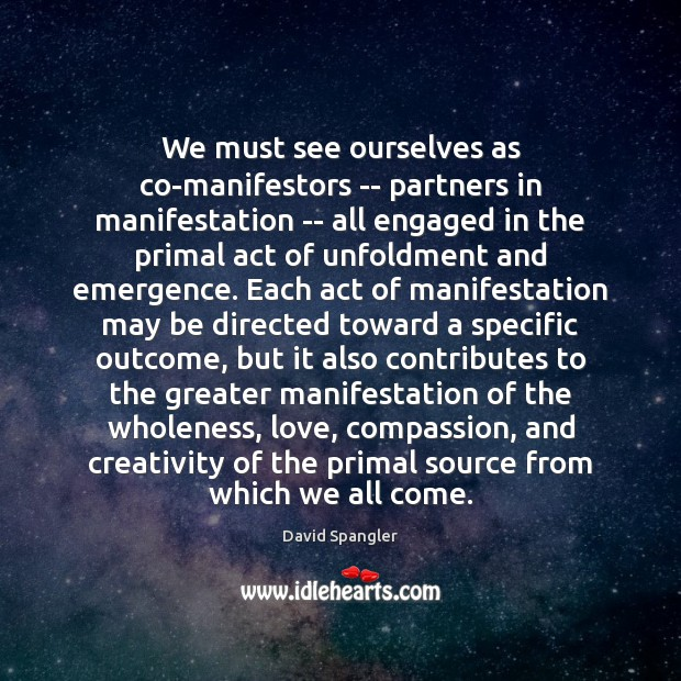 We must see ourselves as co-manifestors — partners in manifestation — all Image