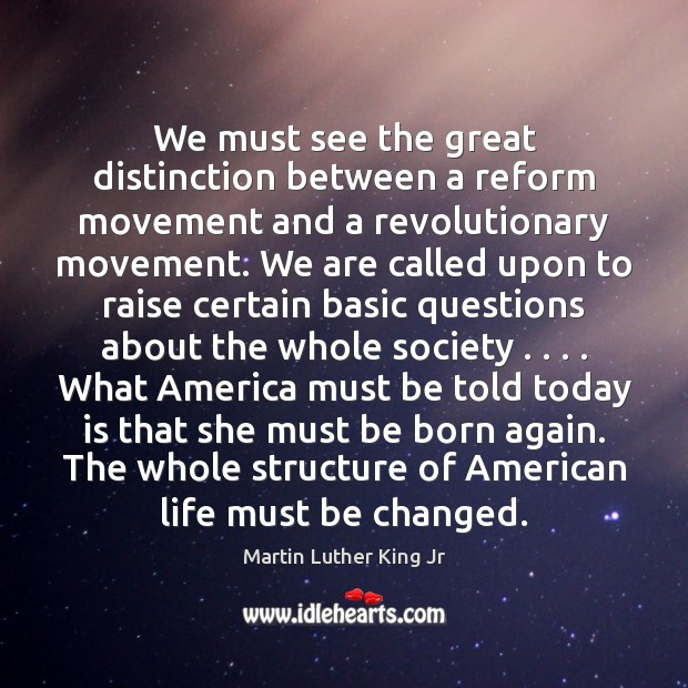 We must see the great distinction between a reform movement and a Image