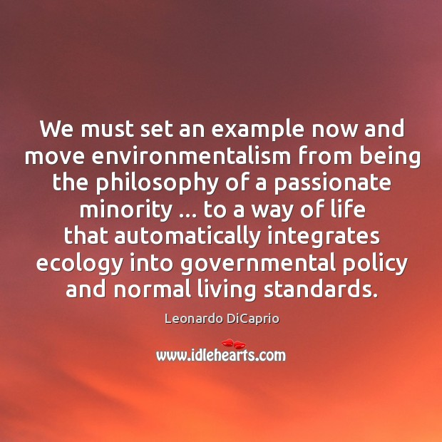 We must set an example now and move environmentalism from being the Image