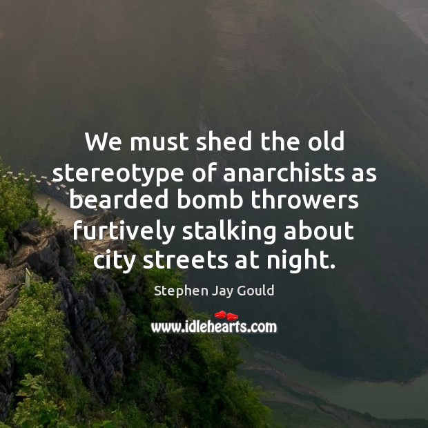 Image, We must shed the old stereotype of anarchists as bearded bomb throwers