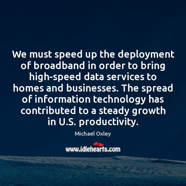 We must speed up the deployment of broadband in order to bring Image