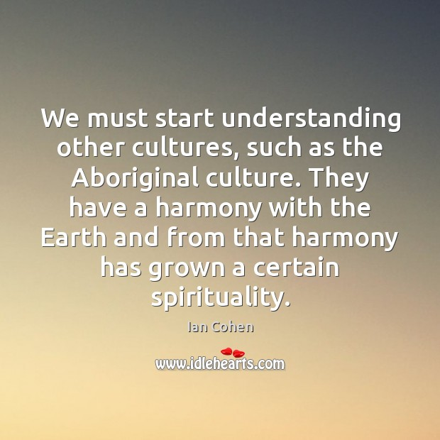 We must start understanding other cultures, such as the Aboriginal culture. They Image