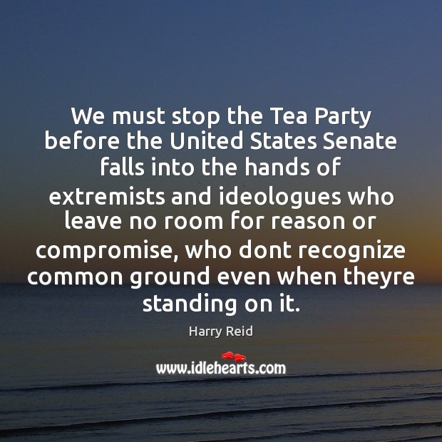 We must stop the Tea Party before the United States Senate falls Image