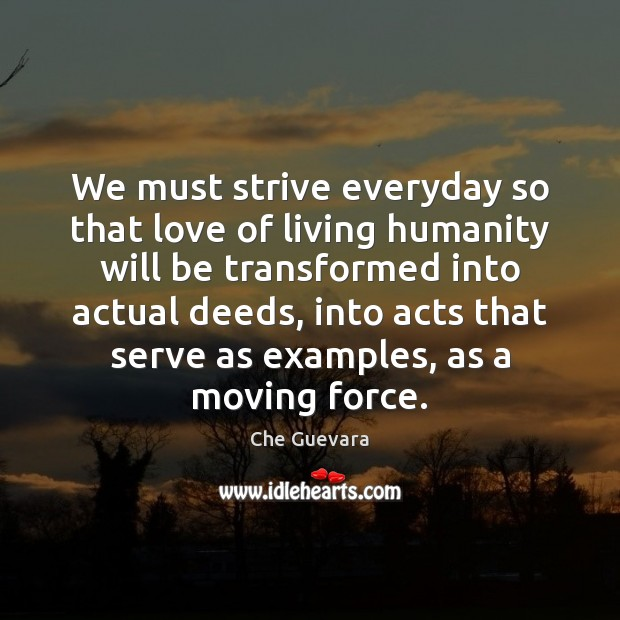 Image, We must strive everyday so that love of living humanity will be
