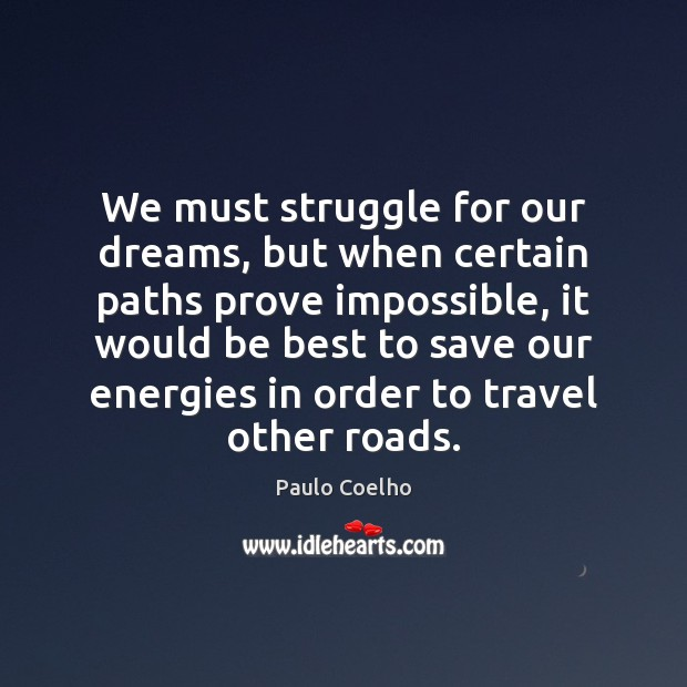 We must struggle for our dreams, but when certain paths prove impossible, Image
