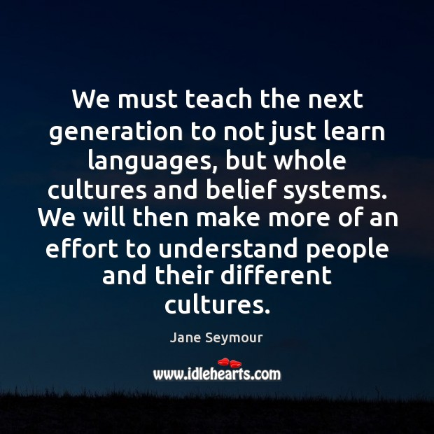 We must teach the next generation to not just learn languages, but Image