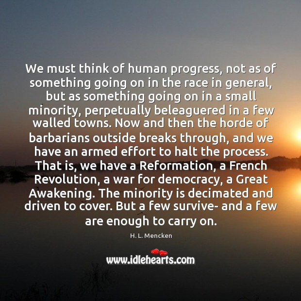 We must think of human progress, not as of something going on Image