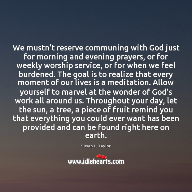 Image, We mustn't reserve communing with God just for morning and evening prayers,