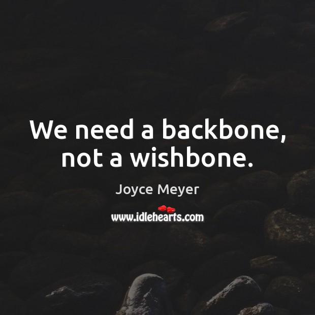 Image, We need a backbone, not a wishbone.