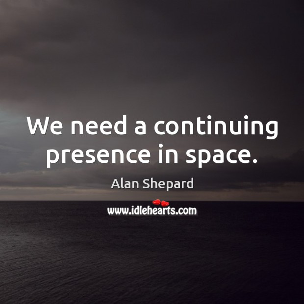 We need a continuing presence in space. Image