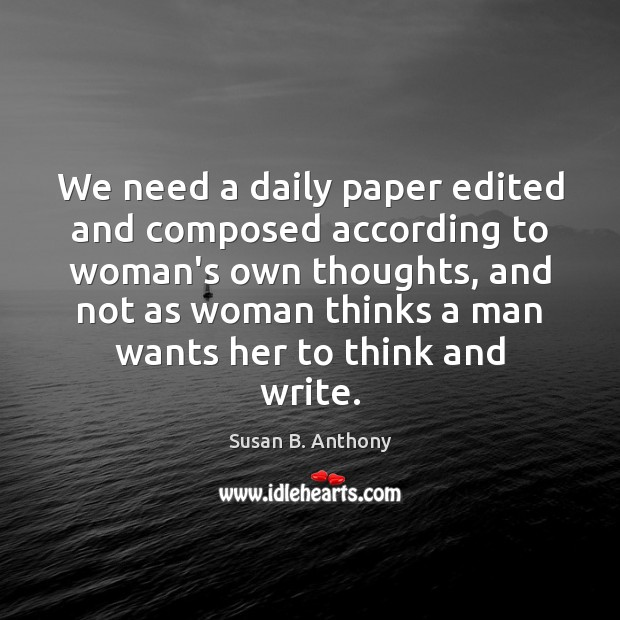 We need a daily paper edited and composed according to woman's own Image