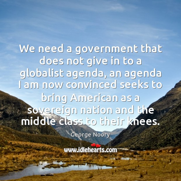 Image, We need a government that does not give in to a globalist