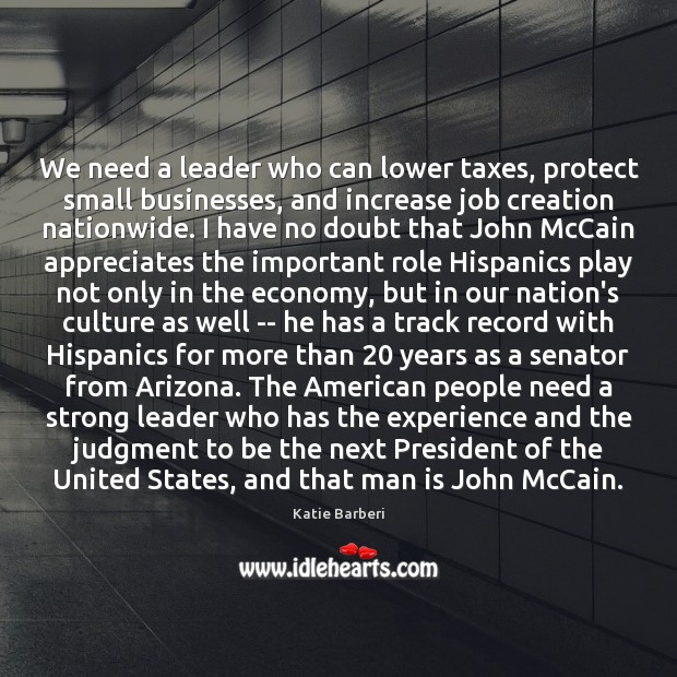 We need a leader who can lower taxes, protect small businesses, and Image
